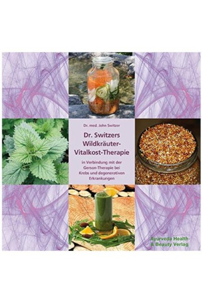 Dr. Switzers Wildkräuter-Vitalkost-Therapie