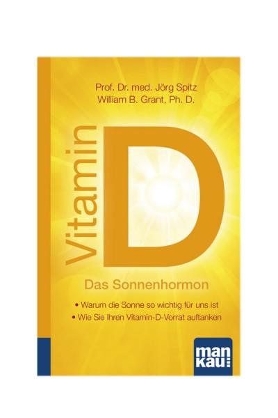 Vitamin D - Das Sonnenhormon. Kompakt-Ratgeber.