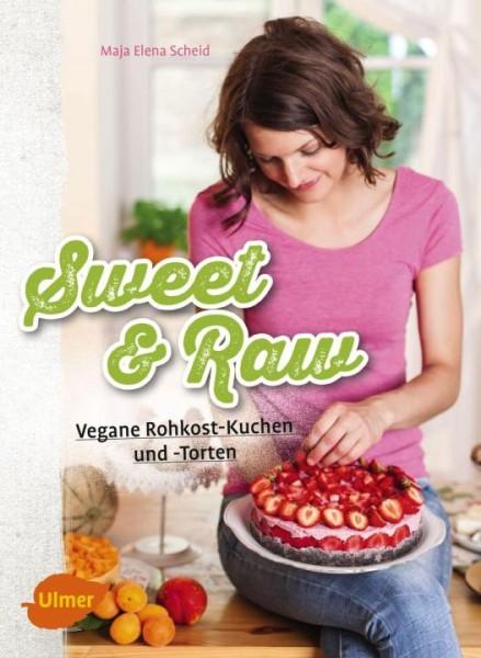 Sweet & Raw - Vegane Rohkost-Kuchen und -Torten