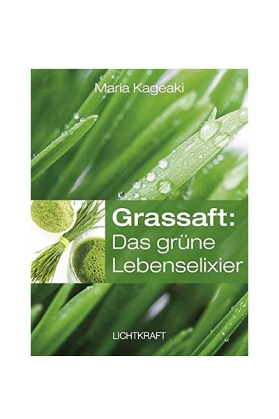 Grassaft: Das grüne Lebenselixier - Maria Kageaki