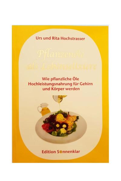 Pflanzenöle als Lebenselixiere - Urs und Rita Hochstrasser
